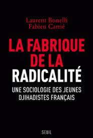 La fabrique de la radicalité – Une sociologie des jeunes djihadistes français Laurent Bonelli,Fabien Carrié Résumé L'inquiétude produite par les attentats récents et par le départ de centaines de jeunes […]